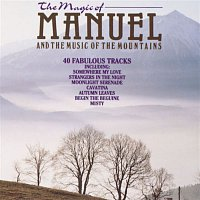 Manuel, The Music Of The Mountains – The Magic Of Manuel