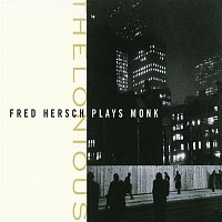 Fred Hersch – Thelonious: Fred Hersch Plays Monk