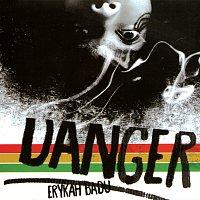 Erykah Badu – Danger