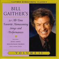 Bill & Gloria Gaither – Homecoming Classics