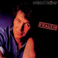 Roland Kaiser – Frauen