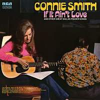 Connie Smith – If It Ain't Love and Other Great Dallas Frazier Songs