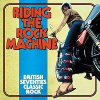 Various  Artists – Riding The Rock Machine: British Seventies Classic Rock