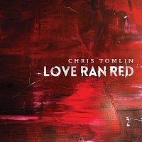 Chris Tomlin – Love Ran Red