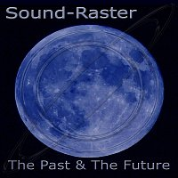 Sound-Raster – The Past & The Future