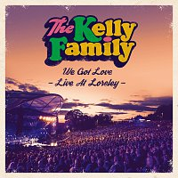 The Kelly Family – We Got Love - Live At Loreley