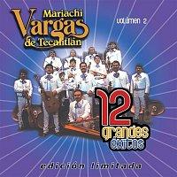 Mariachi Vargas De Tecalitlán – 12 Grandes exitos Vol. 2