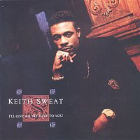 Keith Sweat – I'll Give All My Love To You