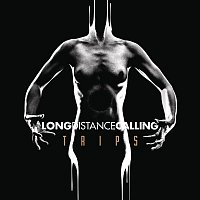 Long Distance Calling – TRIPS (Bonus Tracks Version)