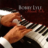 Bobby Lyle – Hands On
