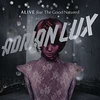 Adrian Lux, The Good Natured – Alive (Remixes Part 1)