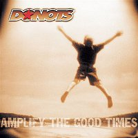 Donots – Amplify The Good Times