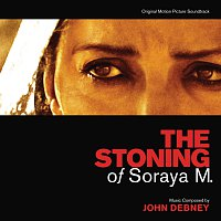 The Stoning Of Soraya M. [Original Motion Picture Soundtrack]