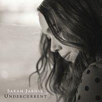 Sarah Jarosz – Undercurrent