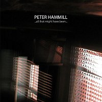 Peter Hammill – ... All That Might Have Been...