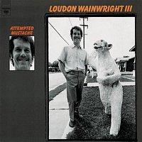 Loudon Wainwright III – Attempted Mustache
