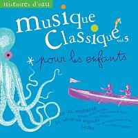 Různí interpreti – Musique classique pour les enfants 5-Histoires d'eau