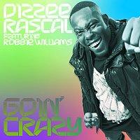Dizzee Rascal, Robbie Williams – Goin' Crazy