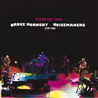 Bruce Hornsby & The Noisemakers – Prairie Dog Town