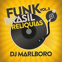 DJ Marlboro – Funk Brasil Relíquias [Vol. 3]