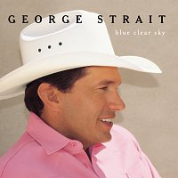 George Strait – Blue Clear Sky