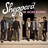 Sheppard – Be More Barrio