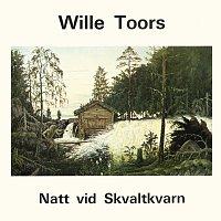 Wille Toors – Natt vid Skvaltkvarn