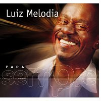 Luiz Melodia – Para Sempre