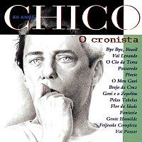 Chico Buarque – Chico 50 Anos - O Cronista