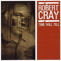 Robert Cray – Time Will Tell