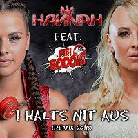 Hannah, Bibi Booom – I halts nit aus (Remix 2018)