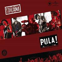 Tihuana – Pula