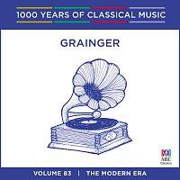 Různí interpreti – Grainger [1000 Years Of Classical Music, Vol. 83]