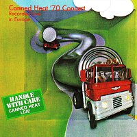 Canned Heat – Handle with Care - Live in Europe '70