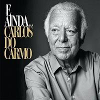 Carlos Do Carmo – E Ainda...