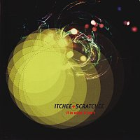 Itch-E & Scratch-E – It Is What It Isn't