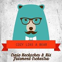 Ernie Heckscher, His Fairmont Orchestra – Cozy Like A Bear