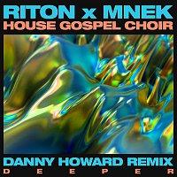 Riton, MNEK, The House Gospel Choir – Deeper (Danny Howard Remix)