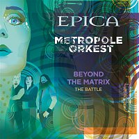 Epica – Beyond the Matrix: The Battle (feat. Metropole Orkest)
