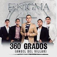 Enigma Norteno – 360 Grados (Ángel Del Villar)