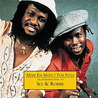 Sly & Robbie – Make 'Em Move/Taxi Style - An Introduction to