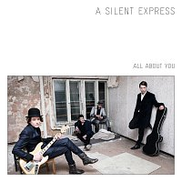 A Silent Express – All About You