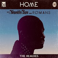 Naughty Boy, ROMANS – Home [The Remixes]