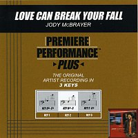Jody McBrayer – Premiere Performance Plus: Love Can Break Your Fall
