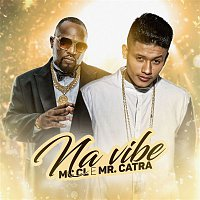 MC CL, Mr. Catra – Na vibe