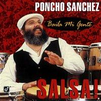 Poncho Sanchez – Baila Mi Gente: Salsa!