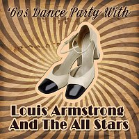 Louis Armstrong And The All-Stars – '60s Dance Party With