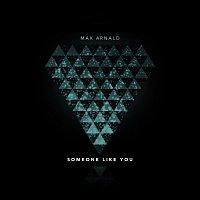 Max Arnald – Someone Like You
