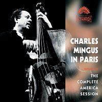 Charles Mingus – Charles Mingus In Paris - The Complete America Session