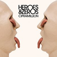 Heroes & Zeros – Cipramillion [Edited Version]